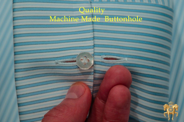 QUALITY MACHINE MADE BUTTONHOLE